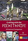 Crafting with the Pocketknife: A Practical Companion