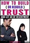 How to Build (or ReBuild) Trust and L...