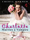 Charlotte Marries a Vampire (Battle of Charlotte: Faith Comedy Series)