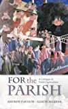 For the Parish:A Critique of Fresh Expressions (0334043654) by Davison, Andrew