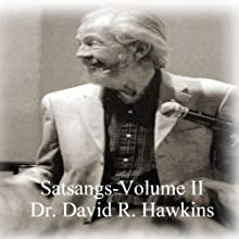 Satsang Series, Volume II Discours Auteur(s) : David R. Hawkins Narrateur(s) : David R. Hawkins