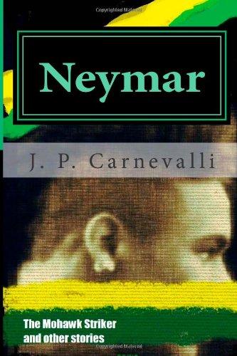 Sale alerts for Createspace Neymar: The Mohawk Striker - Covvet