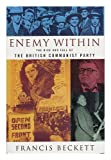 img - for The Enemy within: Rise and Fall of the British Communist Party book / textbook / text book