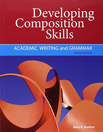 Developing Composition Skills: Academic Writing and...