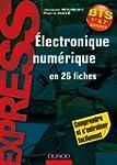 �lectronique num�rique en 26 fiches -...