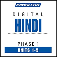 Hindi Phase 1, Unit 01-05: Learn to Speak and Understand Hindi with Pimsleur Language Programs  by  Pimsleur