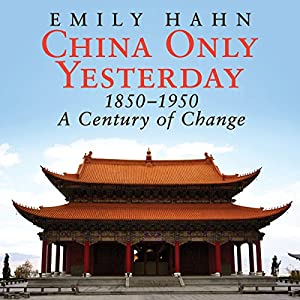 China Only Yesterday: 1850-1950 Hörbuch