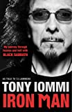 Tony Iommi Iron Man: My Journey Through Heaven and Hell with Black Sabbath