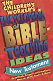 The Children's Worker's Encyclopedia of Bible-Teaching Ideas: New Testament Group