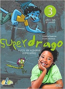 Superdrago 3. Libro del alumno. Curso de espanol para ninos (Spanish