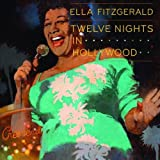 Twelve Nights in Hollywood Box set, Original recording remastered Edition by Fitzgerald, Ella (2009) Audio CD