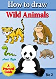 img - for How to Draw Wild Animals (how to draw cartoon characters) book / textbook / text book