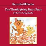The Thanksgiving Beast Feast: A Harry & Emily Adventure | Karen Gray Ruelle