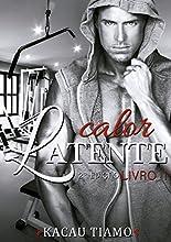 Calor latente - Livro 1