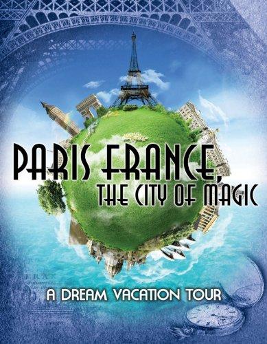 Paris France: The City of Magic