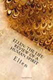 Ellen: the Life-Review of a Human Spirit: Originally Published in 1918