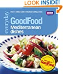 Good Food: Mediterranean Dishes: Trip...