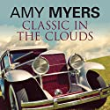 Classic in the Clouds Audiobook by Amy Myers Narrated by Andrew Wincott