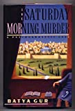 The Saturday Morning Murder: A Psychoanalytic Case (0060190248) by Gur, Batya