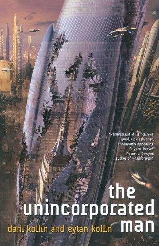 The Unincorporated Man: Dani Kollin, Eytan Kollin: 9780765327246: Amazon.com: Books