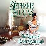 The Taming of Ryder Cavanaugh: A Cynster Novel, Book 20 | Stephanie Laurens