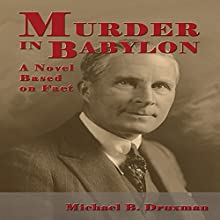 Murder in Babylon: A Novel Based on Fact (       UNABRIDGED) by Michael B. Druxman Narrated by Fred Frees