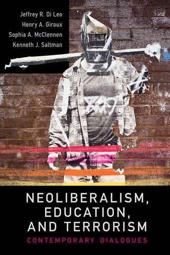 Neoliberalism, Education, and Terrorism: Contemporary Dialogues