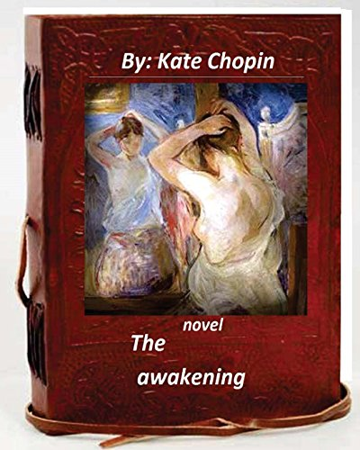 an analysis of the role of edna pontellier in the novel the awakening by kate chopin The awakening critical evaluation - essay upper-class ladies such as edna pontellier were ornaments in kate chopin's novel the awakening.
