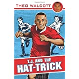T.J. and the Hat-trick (T.J. (Theo Walcott))by Theo Walcott