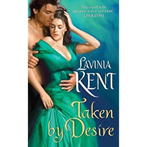 Taken by Desire by Lavinia Kent