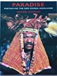 Paradise: Portraying the New Guinea H...