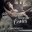 Until Forever Comes: Mates Collection Audiobook by Cardeno C. Narrated by Charlie David