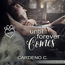 Until Forever Comes: Mates Collection (       UNABRIDGED) by Cardeno C. Narrated by Charlie David