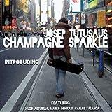 Josep Tutusaus - Champagne Sparkle