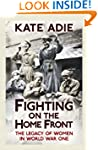 Fighting on the Home Front: The Legac...