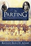 The Parting : A Story of West Point on the Eve of the Civil War