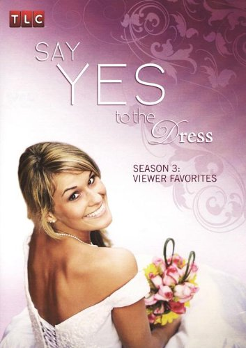 Say Yes to the Dress: Season 3 - Viewer Favorites