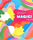 MAGIC!��illustration book,ICHIO Otsuka��s
