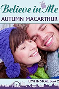 Believe In Me: Sweet And Clean Christian Romance In London At Christmas by Autumn Macarthur ebook deal