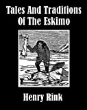 img - for Tales and Traditions of the Eskimo book / textbook / text book