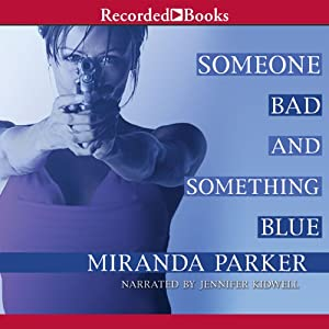 Someone Bad and Something Blue | [Miranda Parker]