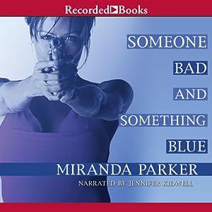 Someone Bad and Something Blue | [Miranda Parker]