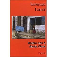 Boléro noir à Santa Clara - Lorenzo Lunar