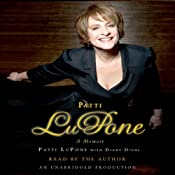 Patti LuPone: A Memoir | [Patti LuPone]