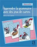 img - for Apprendre la grammaire avec des jeux de cartes en d  veloppant des structures langagi  res (French Edition) book / textbook / text book