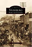 img - for Vicksburg: Town and Country (MS) (Images of America) book / textbook / text book