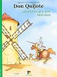 Don Quijote / Don Quixote: Gigantes Que Son Molinos (Spanish Edition)