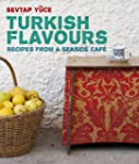 Turkish Flavors: Recipes from a Seasi...