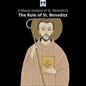 A Macat Analysis of St. Benedict's The Rule of St. Benedict Audiobook
