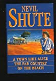 Nevil Shute A Town Like Alice / The Far Country / On the Beach